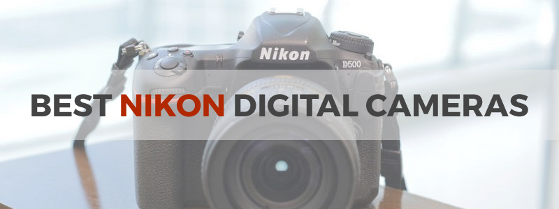 best nikon digital cameras