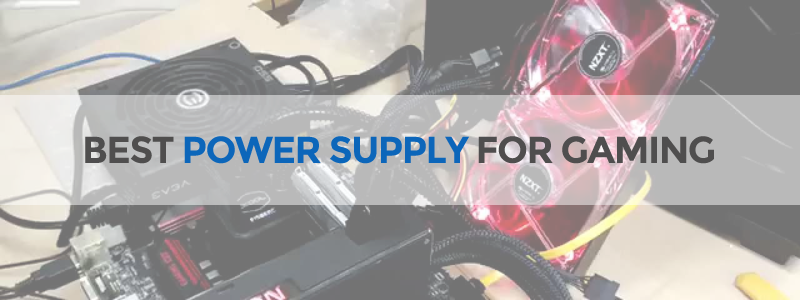Best power supply for gaming - the ultimate guide