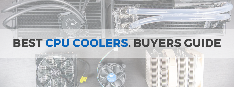 Best CPU Coolers. The Ultimate Buyers Guide