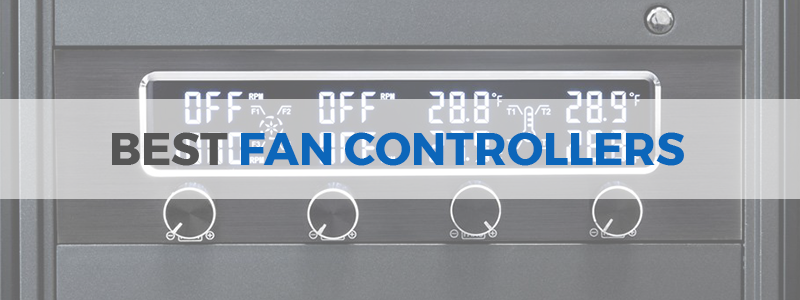 8 Best Fan Controllers You Can Buy in 2019 - The Tech Lounge