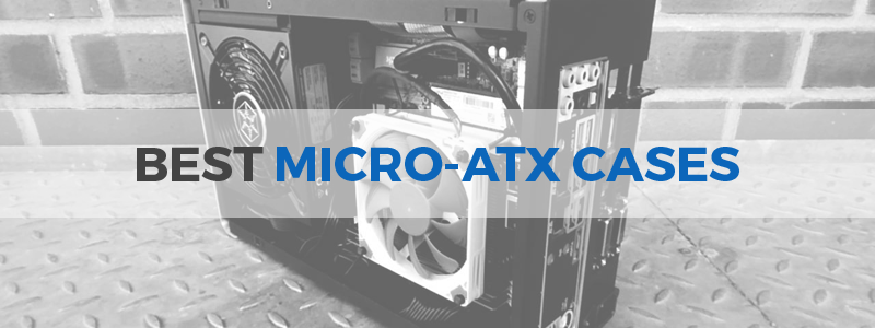 11 Best Micro-ATX Cases in 2019 - Top mATX Gaming PC Cases