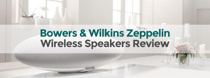 Bowers & Wilkins Zeppelin Wireless Speakers Review