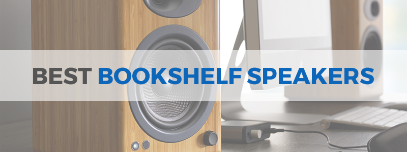 11 Best Bookshelf Speakers In 2018
