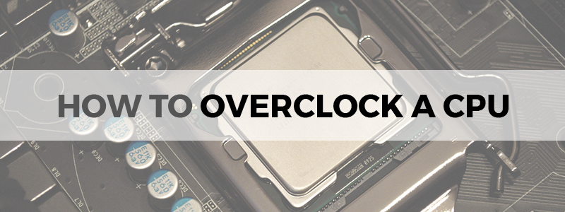 how to overclock a cpu