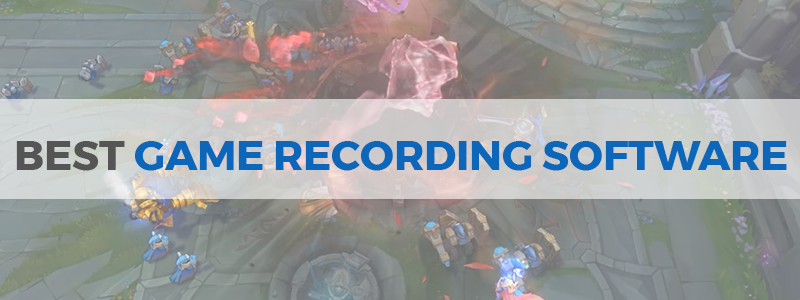 7 Best Game Recording Software in 2019 - The Tech Lounge