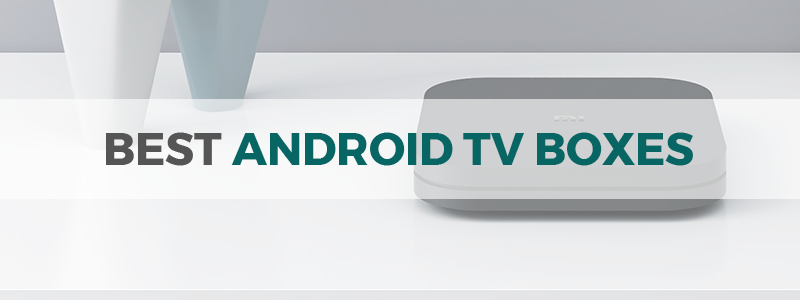 11 Best Android TV Boxes in 2019 - For Kodi and More - The Tech Lounge