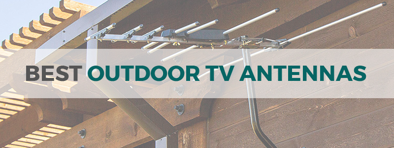 10 Best Outdoor TV Antennas in 2019 - Long-Range, For Rural