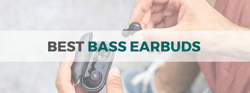 best bass earbuds