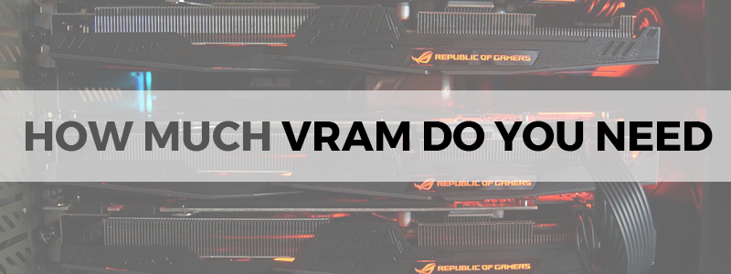 how much vram do you need