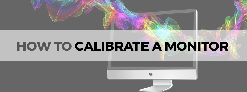 how to calibrate a monitor