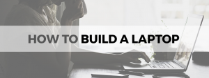 how to build a laptop
