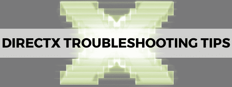 directx troubleshooting tips