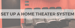 set up a home theater system