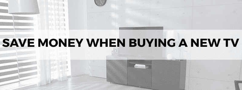 how to save money when buying a new tv