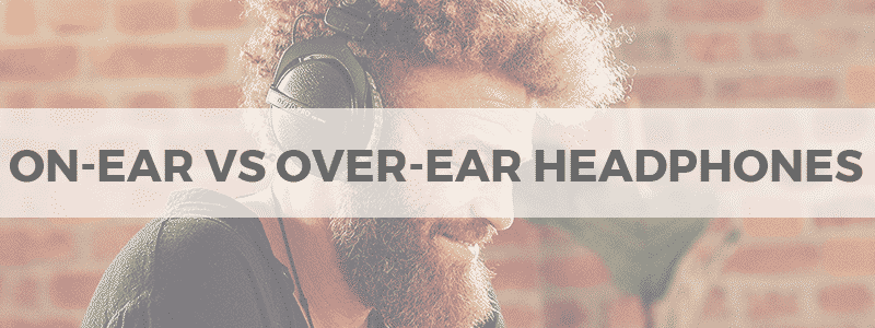 on-ear vs over-ear headphones