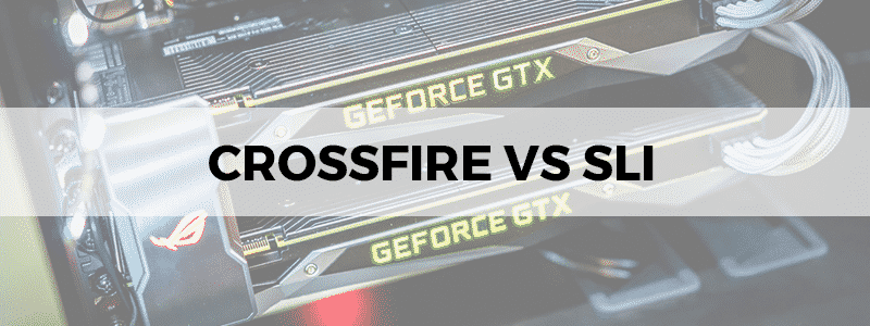 Crossfire Vs Sli Which One Is Better The Tech Lounge