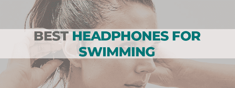 the best headphones for swimming