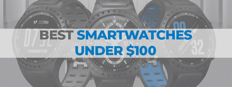 the best smartwatches under 100