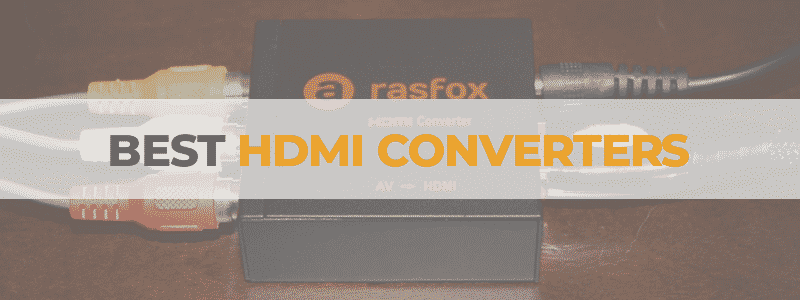 the best hdmi converter
