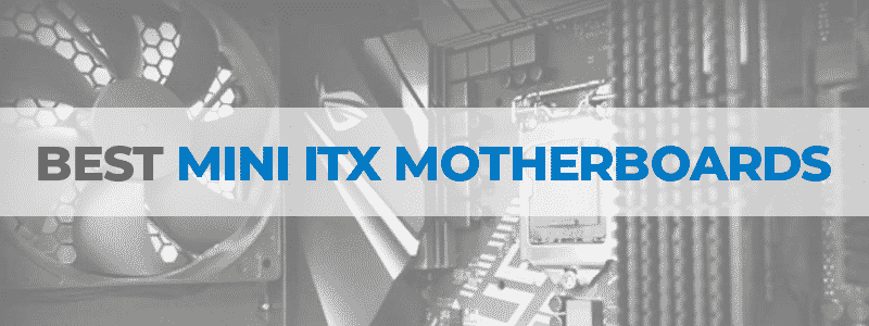 the best mini itx motherboards