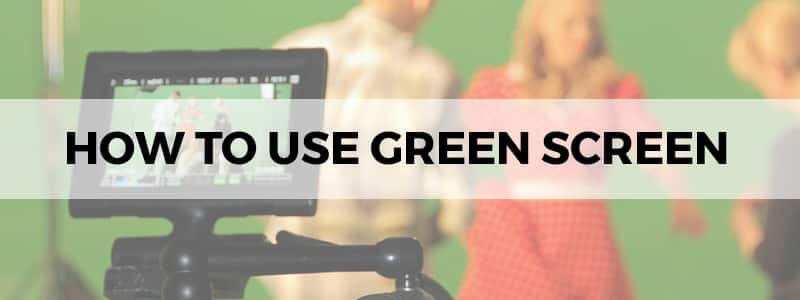 how to use green screen