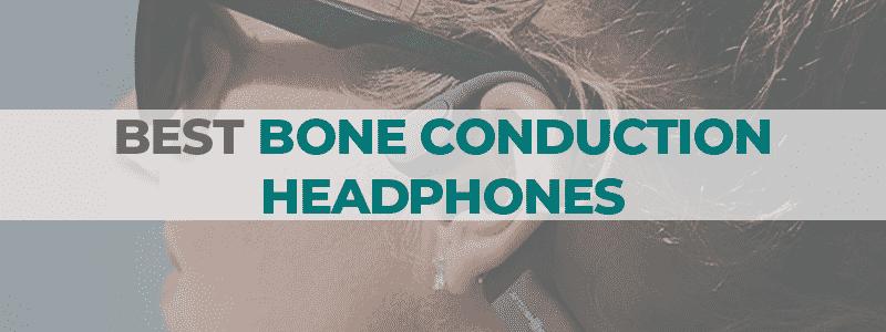 the best conduction headphones