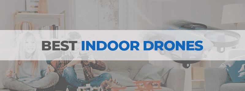 the best indoor drones