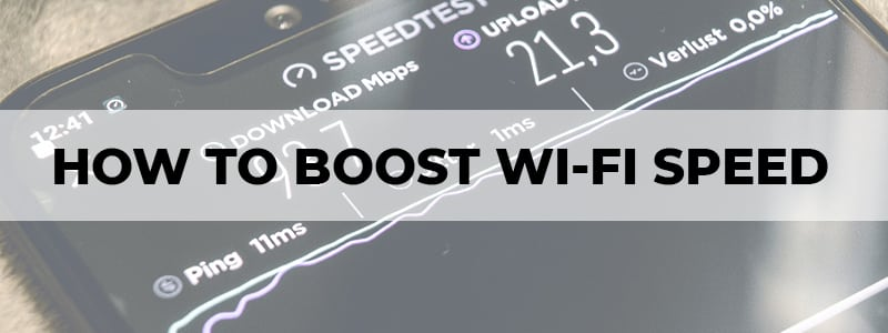 how to boost wi-fi speed