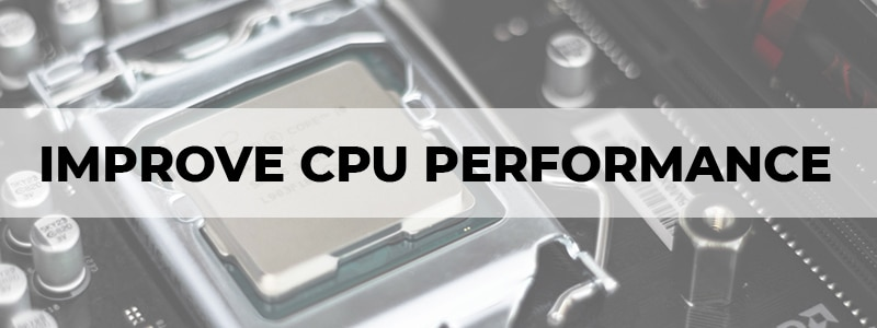 how to improve cpu performance
