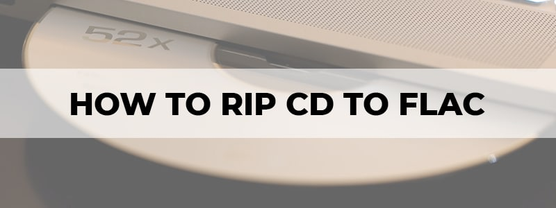how to rip cd to flac