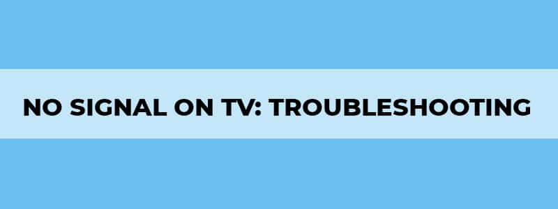 no signal on tv troubleshooting