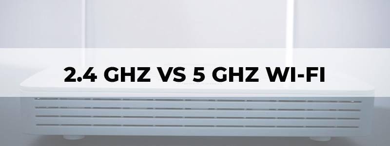 2 4 ghz vs 5 ghz wi-fi