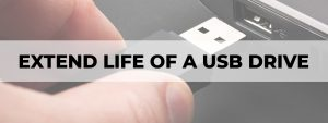 how to extend the life of a usb drive