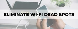 how to find and eliminate wi-fi dead spots