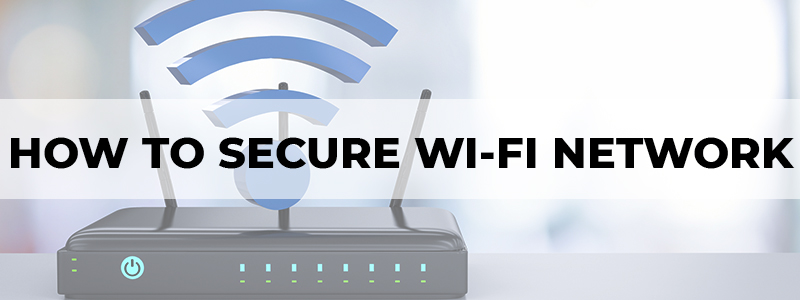 how to secure wi-fi network