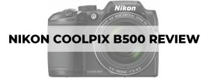 nikon coolpix b500 camera review