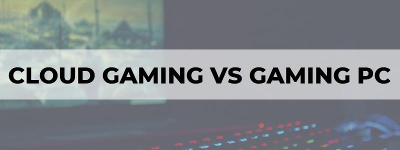 cloud gaming vs gaming pc