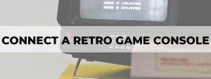 connect a retro game console