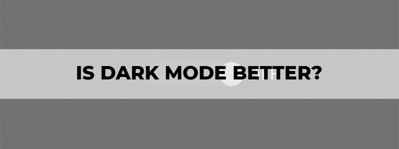 is dark mode better for your eyes and battery